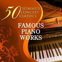 50 Summer Concert Classics: Famous Piano Works — Фредерик Шопен
