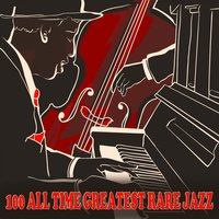 100 All Time Greatest Rare Jazz — Джордж Гершвин