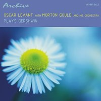Plays Gershwin — Oscar Levant, Morton Gould & His Orchestra
