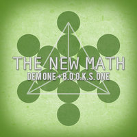 The New Math — B.o.o.k.s. ONE, Dem One, DEM One & B.O.O.K.S. One