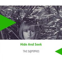 Hide And Seek — The Supremes