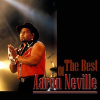 The Best Of Aaron Neville — Aaron Neville