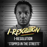 Stopped in the Streets - Single — I-Resolution