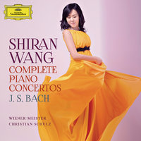 J.S. Bach: Complete Piano Concertos — Christian Schulz, Wiener Meister, Shiran Wang
