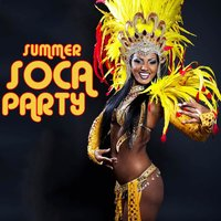Summer Soca Party: Top Soca Hits 2015 with Bunji, Superblue, Sugar Daddy, U Roy & More! — сборник
