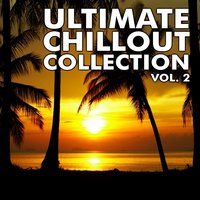 Ultimate Chillout Collection Vol.2 — сборник