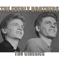 The Classics — The Everly Brothers