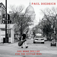 One More Dollar for the Guitar Man — Paul Diedrich