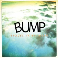 Spaces in Between — Bump