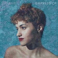 Systems — Empress Of