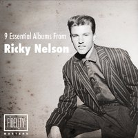 9 Essential Albums from Ricky Nelson — Ricky Nelson