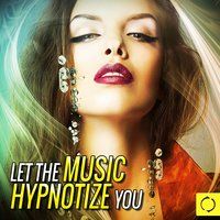 Let the Music Hypnotize You — сборник