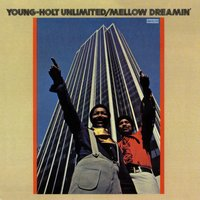 Mellow Dreamin' — Young-Holt Unlimited