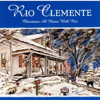Christmas At Home With Rio — Rio Clemente
