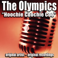 Hoochie Coochie Coo — The Olympics