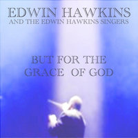 But For the Grace of God (Hip Hop) — Edwin Hawkins, Tramaine Hawkins & The Edwin Hawkins Singers