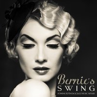Bernie's Swing: A Swing & Vintage Jazz Music Affair — сборник