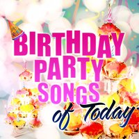 Birthday Party Songs of Today — Party Music Central