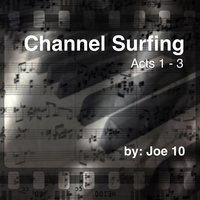 Channel Surfing (The Music) — Joe 10