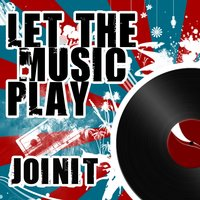 Let the Music Play — Joinit