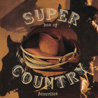 Super Box Of Country - 35 Country Classics From the 50's, 60's, 70's And 80's — Lee Greenwood