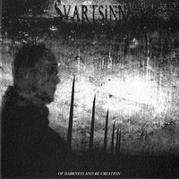 Of Darkness And Re-Creation — Svartsinn
