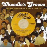 Wheedle's Groove - Seattle's Finest in Funk & Soul 1965-75 — Soul Swingers, Cookin' Bag, Black On White Affair, Ron Buford, The Overton Berry Trio