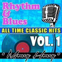 Money Honey - Rhythm & Blues All Time Classic Hits, Vol. 1 — сборник