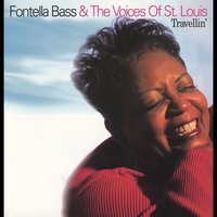 Travellin' — Fontella Bass, Fontella Bass & The Voices of St. Louis, The Voices of St. Louis