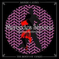 The Roots Of Tango - Milonga Sentimental — Mercedes Simone