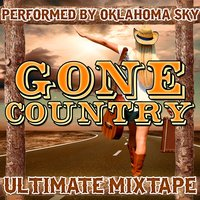 Gone Country: Ultimate Mixtape — Oklahoma Sky