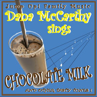 Chocolate Milk and Other Tasty Tunes — Dana McCarthy