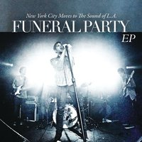 """New York City Moves To The Sound Of L.A."" EP — Funeral Party"