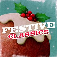Festive Classics — Jingle Bells, Christmas Classics, Mistletoe Holidays, Christmas Classics|Jingle Bells|Mistletoe Holidays