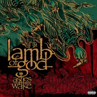 Ashes Of The Wake — Lamb Of God