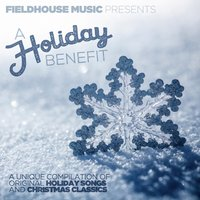 Fieldhouse Music Presents: A Holiday Benefit 2015 — сборник
