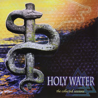 The Collected Sessions — Holy Water
