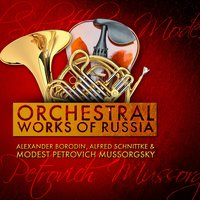 Alexander Borodin, Alfred Schnittke & Modest Petrovich Mussorgsky: Orchestral Works of Russia — Philharmonia Orchestra