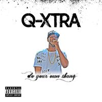 Do Your Own Thang — Q-Xtra