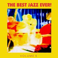 The Best Jazz Ever! Vol. 5 — сборник