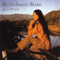 Quiet Places — Buffy Sainte-Marie