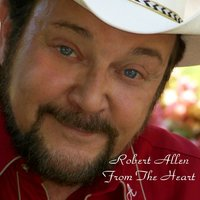 From the Heart — Robert Allen