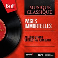 Pages immortelles — Allegro String Orchestra, John Bath, Жан-Филипп Рамо, Уильям Бойс