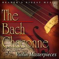 The Bach Chaconne: Violin Masterpieces — сборник