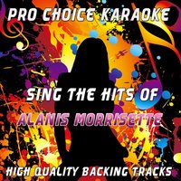 Sing the Hits of Alanis Morrisette — Pro Choice Karaoke
