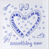 Something New — PJ