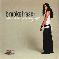 What to Do with Daylight — Brooke Fraser