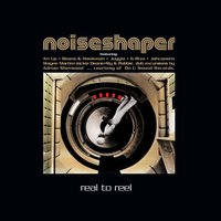 Real to Reel — Noiseshaper