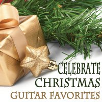 Celebrate Christmas - Guitar Favorites — Jingle Bells, Traditional Christmas Song, Joyous Holiday Players