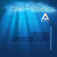 Another Life — Brass